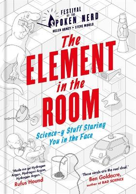 The Element in the Room: Science-y Stuff Staring You in the Face - Arney, Helen, and Mould, Steve