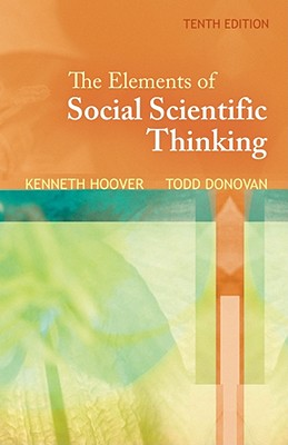 The Elements of Social Scientific Thinking - Hoover, Kenneth R, and Donovan, Todd