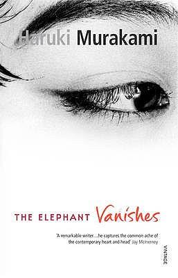 The Elephant Vanishes - Murakami, Haruki