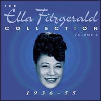 The Ella Fitzgerald Collection, Vol. 2: 1936-55 - Ella Fitzgerald