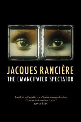 The Emancipated Spectator - Ranciere, Jacques