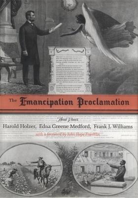 The Emancipation Proclamation: Three Views - Holzer, Harold, and Medford, Edna G, and Williams, Frank J