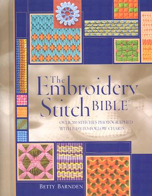 The Embroidery Stitch Bible - Barnden, Betty