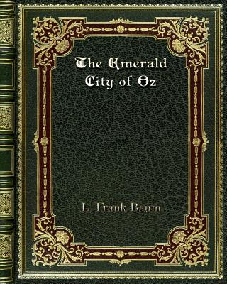 The Emerald City of Oz - Baum, L Frank
