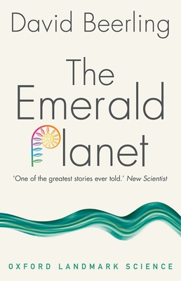 The Emerald Planet: How plants changed Earth's history - Beerling, David