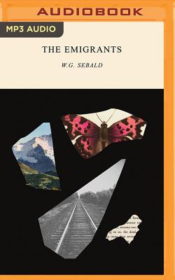 The Emigrants - Sebald, W G, and Hulse (Translated by), and Foster, Mel (Read by)
