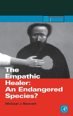 The Empathic Healer: An Endangered Species? - Bennett, Michael J