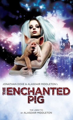 The Enchanted Pig - Middleton, Alasdair, and Dove, Jonathan