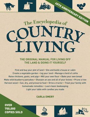 The Encyclopedia of Country Living, 40th Anniversary Edition - Emery, Carla