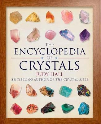The Encyclopedia of Crystals - Hall, Judy A.
