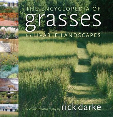 The Encyclopedia of Grasses for the Livable Landscape - Darke, Rick