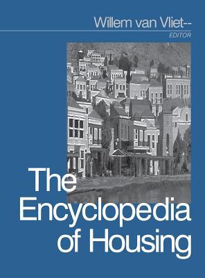 The Encyclopedia of Housing - Van Vliet, Willem, Dr. (Editor)