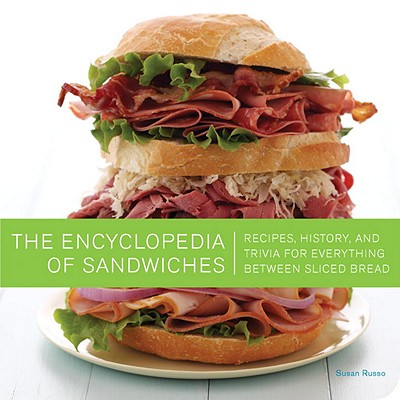 The Encyclopedia Of Sandwiches - Russo, Susan
