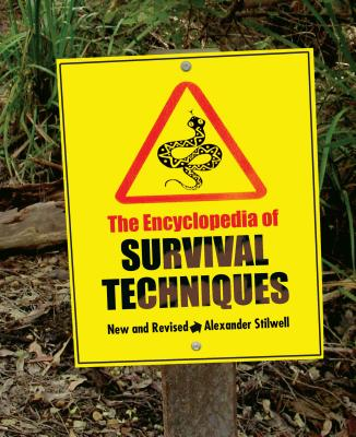 The Encyclopedia of Survival Techniques - Stilwell, Alexander
