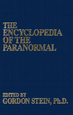 The Encyclopedia of the Paranormal - Stein, Gordon (Editor)