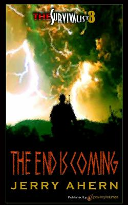 The End Is Coming: Survivalist - Ahern, Jerry