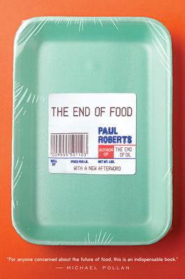 The End of Food - Roberts, Paul
