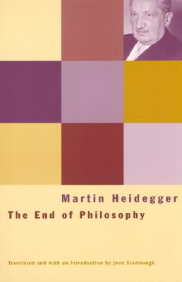 The End of Philosophy - Heidegger, Martin, and Stambaugh, Joan, Professor (Translated by)