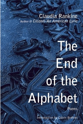 The End of the Alphabet - Rankine, Claudia