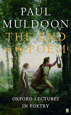 The End of the Poem: Oxford Lectures - Muldoon, Paul