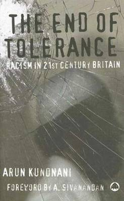 The End of Tolerance: Racism in 21st Century Britain - Kundnani, Arun