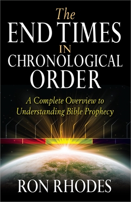 The End Times in Chronological Order - Rhodes, Ron, Dr.