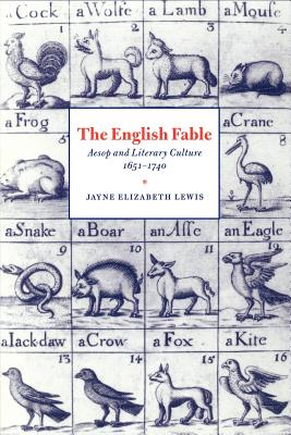 The English Fable: Aesop and Literary Culture, 1651-1740 - Lewis, Jayne Elizabeth