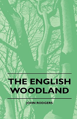 The English Woodland - Rodgers, John