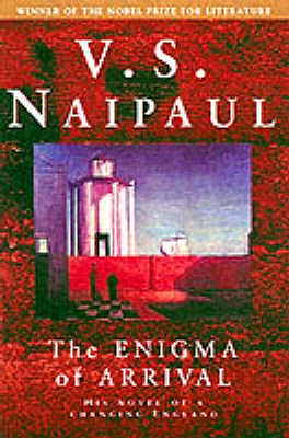 The Enigma of Arrival - Naipaul, V. S.