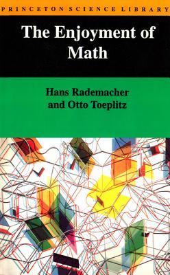 The Enjoyment of Math - Rademacher, Hans, and Toeplitz, Otto