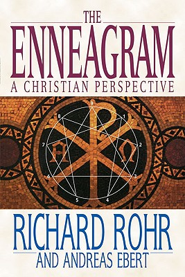 The Enneagram: A Christian Perspective - Rohr, Richard, Father, Ofm, and Ebert, Andreas, Dr.