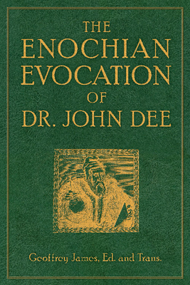 The Enochian Evocation of Dr. John Dee - James, Geoffrey (Translated by)