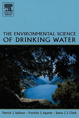 The Environmental Science of Drinking Water - Sullivan, Patrick