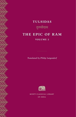 The Epic of Ram, Volume 2 - Tulsidas, and Lutgendorf, Philip, PhD (Translated by)