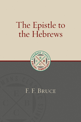 The Epistle to the Hebrews - Bruce, F F
