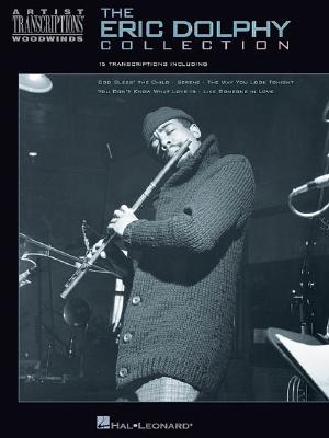 The Eric Dolphy Collection: Artist Transcriptions - Woodwinds - Schroedl, Blake, and Schroedl, Jeff, and Dolphy, Eric
