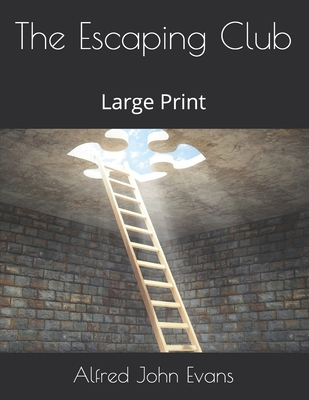 The Escaping Club: Large Print - Evans, Alfred John