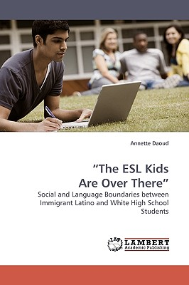 The ESL Kids Are Over There - Daoud, Annette