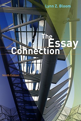 The Essay Connection: Readings for Writers - Bloom, Lynn Z, Dr.