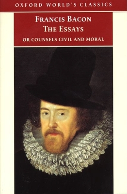 The Essays or Counsels Civil and Moral - Bacon, Francis, and Vickers, Brian (Editor)