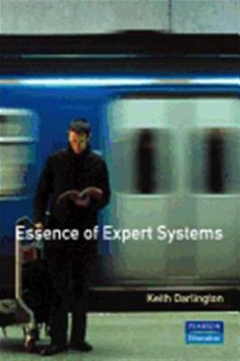 The Essence of Expert Systems - Darlington, Keith