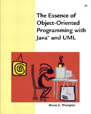 The Essence of Object-Oriented Programming with Java and UML - Wampler, Bruce E
