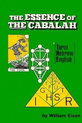 The Essence of the Cabalah: Tarot, Hebrew, English - Eisen, William