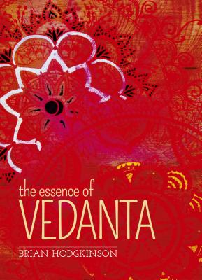 The Essence of Vedanta - Hodgkinson, Brian