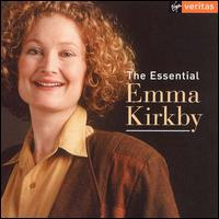 The Essential Emma Kirkby - Anthony Rooley (lute); Consort of Musicke; Emma Kirkby (soprano); London Baroque; Taverner Choir, Consort & Players;...