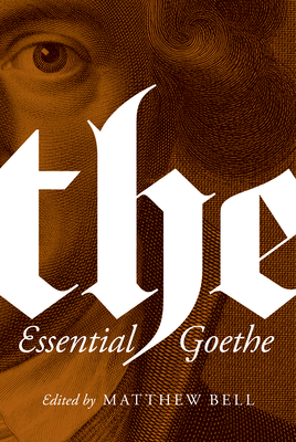 The Essential Goethe - Von Goethe, Johann Wolfgang