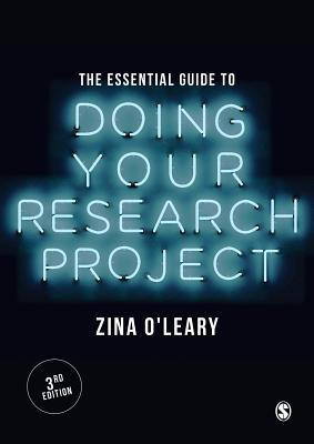 The Essential Guide to Doing Your Research Project - O'Leary, Zina