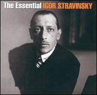 The Essential Igor Stravinsky - Adrienne Albert (soprano); Alexander Young (tenor); Benny Goodman (clarinet); Cathy Berberian (soprano);...