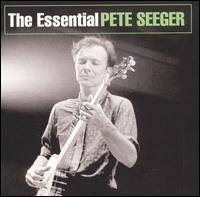 The Essential Pete Seeger [Sony] - Pete Seeger