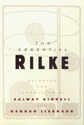 The Essential Rilke - Kinnell, Galway, and Liebmann, Hannah
